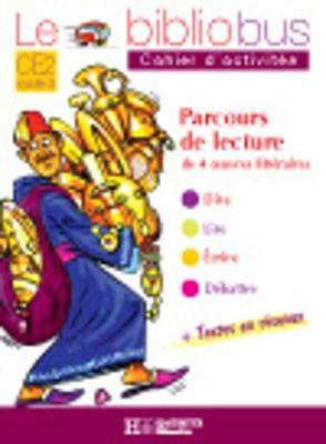 Le bibliobus: Cahier d'activites CE2 cycle 3 : parcours de lecture : Ali Baba (Paperback)