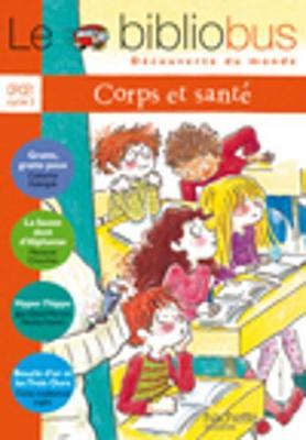 Le Bibliobus: CP/Ce1 Livre De L'Eleve (Corps ET Sante) (Paperback)
