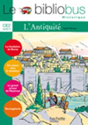 Le Bibliobus: Ce2 Livre De L'Eleve (L'Antiquite) (Paperback)