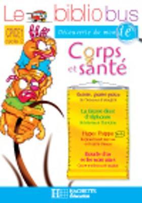 Le Bibliobus: CP/Ce1 Cahier D'Activites (Corps ET Sante) (Paperback)