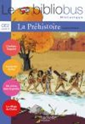Le Bibliobus: Ce2 Livre De L'Eleve (LA Prehistoire) (Paperback)