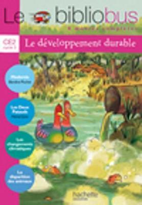 Le bibliobus: Bibliobus CE2 Livre/Le developpement durable (Paperback)