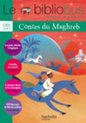 Le bibliobus: CE2 Livre de l'eleve (Contes du Maghreb) (Paperback)