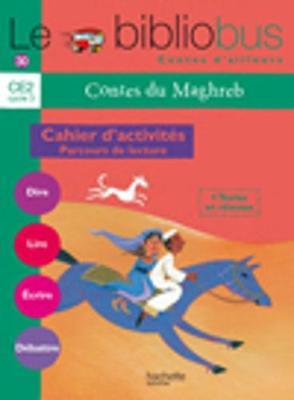Le Bibliobus: Ce2 Cahier D'Activites (Contes Du Maghreb) (Paperback)