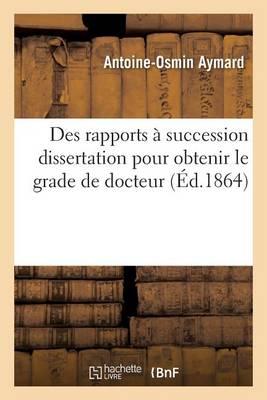Des Rapports a Succession: Dissertation Pour Obtenir Le Grade de Docteur - Sciences Sociales (Paperback)