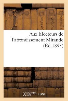 Aux Electeurs de l'Arrondissement Mirande - Sciences Sociales (Paperback)