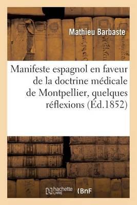 Manifeste Espagnol En Faveur de la Doctrine M�dicale de Montpellier Pr�c�d� de Quelques R�flexions - Sciences (Paperback)