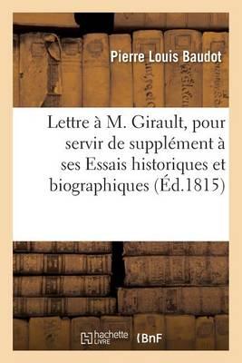 Lettre � M. Girault, Pour Servir de Suppl�ment � Ses Essais Historiques Et Biographiques Sur Dijon - Histoire (Paperback)