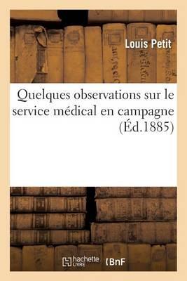 Quelques Observations Sur Le Service M�dical En Campagne - Sciences (Paperback)