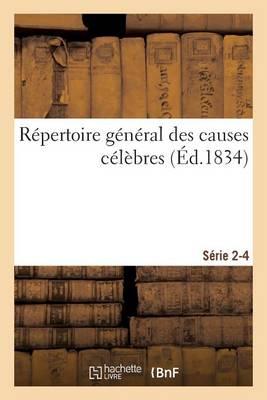 R�pertoire G�n�ral Des Causes C�l�bres. S�rie 2-4 - Sciences Sociales (Paperback)