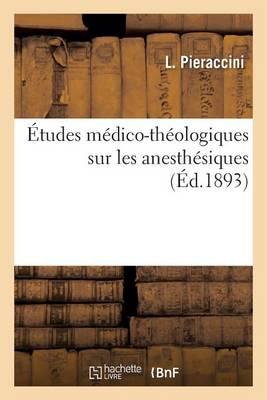 �tudes M�dico-Th�ologiques Sur Les Anesth�siques - Sciences (Paperback)