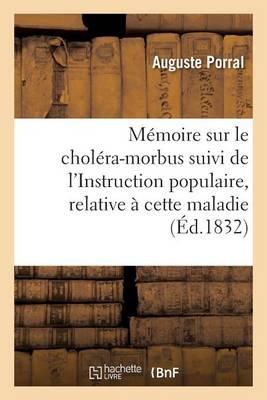 M�moire Sur Le Chol�ra-Morbus Suivi de l'Instruction Populaire, Relative � Cette Maladie - Sciences (Paperback)