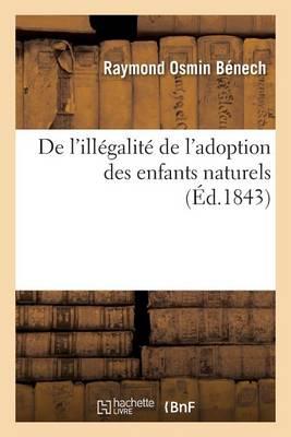 de l'Ill�galit� de l'Adoption Des Enfants Naturels - Sciences Sociales (Paperback)