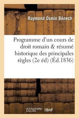 Programme d'Un Cours de Droit Romain R�sum� Historique Des Principales R�gles Du Droit Romain - Sciences Sociales (Paperback)