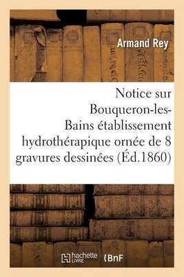 Notice Sur Bouqueron-Les-Bains �tablissement Hydroth�rapique - Generalites (Paperback)