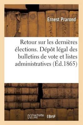 Retour Sur Les Derni�res �lections. D�p�t L�gal Des Bulletins de Vote Et Listes Administratives - Sciences Sociales (Paperback)