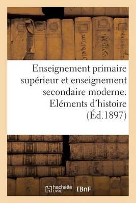 Enseignement Primaire Sup�rieur Et Enseignement Secondaire Moderne. El�ments d'Histoire Naturelle - Sciences Sociales (Paperback)