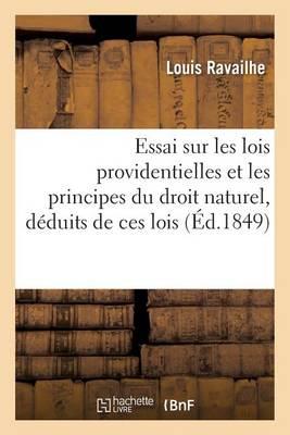 Essai Sur Les Lois Providentielles Et Les Principes Du Droit Naturel, D�duits de Ces Lois - Sciences Sociales (Paperback)