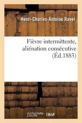 Fi�vre Intermittente, Ali�nation Cons�cutive - Sciences (Paperback)