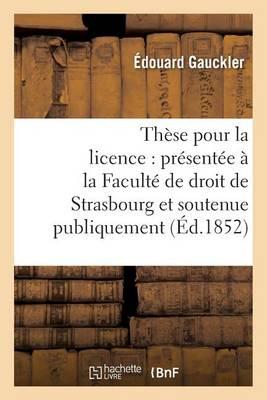 These Pour La Licence: Presentee a la Faculte de Droit de Strasbourg Et Soutenue Publiquement - Sciences Sociales (Paperback)