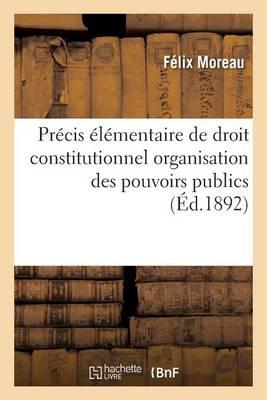 Pr�cis �l�mentaire de Droit Constitutionnel Organisation Des Pouvoirs Publics - Sciences Sociales (Paperback)