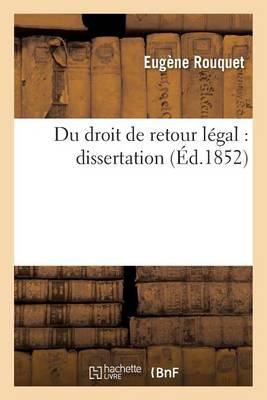 Du Droit de Retour Legal: Dissertation - Sciences Sociales (Paperback)