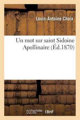Un Mot Sur Saint Sidoine Apollinaire - Histoire (Paperback)