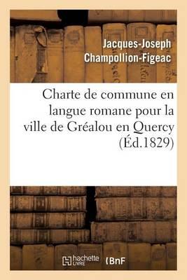 Charte de Commune En Langue Romane Pour La Ville de Gr�alou En Quercy - Histoire (Paperback)