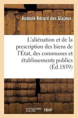 de l'Ali�nation Et de la Prescription Des Biens de l'�tat, Des Communes Et �tablissements Publics - Sciences Sociales (Paperback)