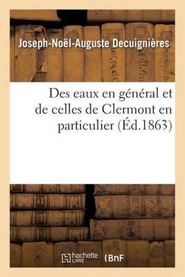 Des Eaux En G�n�ral Et de Celles de Clermont En Particulier - Sciences (Paperback)