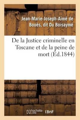 de la Justice Criminelle En Toscane Et de la Peine de Mort - Sciences Sociales (Paperback)