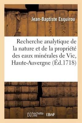 Recherche Analytique de la Nature Et de la Propri�t� Des Eaux Min�rales de Vic: Haute-Auvergne - Sciences (Paperback)
