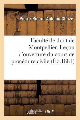 Facult� de Droit de Montpellier. Le�on d'Ouverture Du Cours de Proc�dure Civile - Sciences Sociales (Paperback)