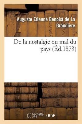 de la Nostalgie Ou Mal Du Pays - Sciences (Paperback)