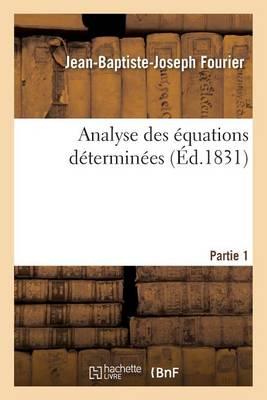 Analyse Des �quations D�termin�es, Partie 1 - Sciences (Paperback)