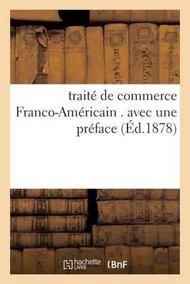 Trait� de Commerce Franco-Am�ricain . Avec Une Pr�face - Sciences Sociales (Paperback)