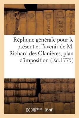 R�plique G�n�rale Pour Le Pr�sent Et l'Avenir de M. Richard Des Glani�res - Litterature (Paperback)