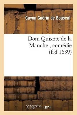 Dom Quixote de la Manche, Com�die - Litterature (Paperback)