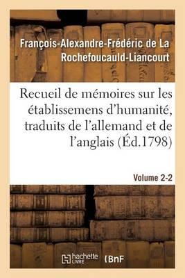 Recueil de Memoires Sur Les Etablissemens D'Humanite, Vol. 2, Memoire N 2: Traduits de L'Allemand Et de L'Anglais. - Sciences Sociales (Paperback)