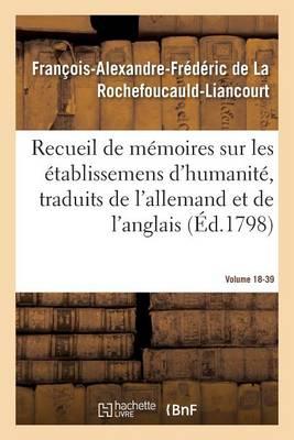 Recueil de M�moires Sur Les �tablissemens d'Humanit�, Vol. 18, M�moire N� 39 - Sciences Sociales (Paperback)