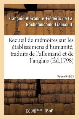 Recueil de M�moires Sur Les �tablissemens d'Humanit�, Vol. 5, M�moires N� 19, 23 - Sciences Sociales (Paperback)