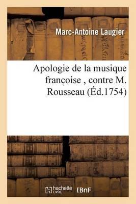 Apologie de la Musique Franc Oise, Contre M. Rousseau - Litterature (Paperback)