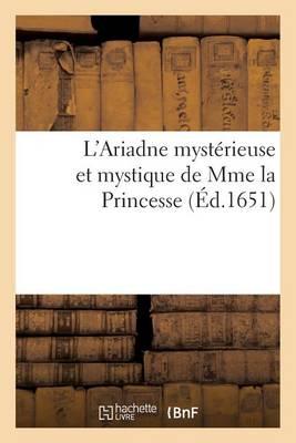 L'Ariadne Myst�rieuse Et Mystique de Mme La Princesse - Litterature (Paperback)