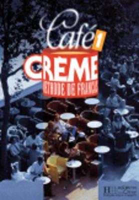 Cafe Creme - Level 1: Cafe Creme Livre D'eleve (Paperback)