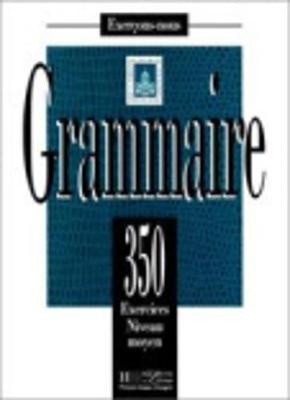 Exercons-nous: 350 exercices de grammaire - livre de l'eleve - niveau moye (Paperback)