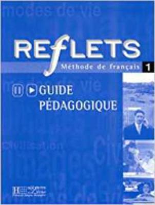 Reflets: Guide pedagogique 1 (Paperback)