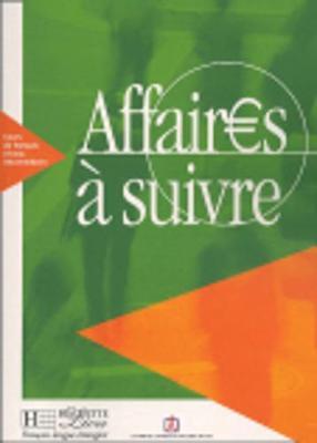 Affaires a Suivre: Livre De L'Eleve (Paperback)
