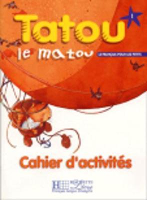 Tatou le matou: Cahier d'activites 1 (Paperback)