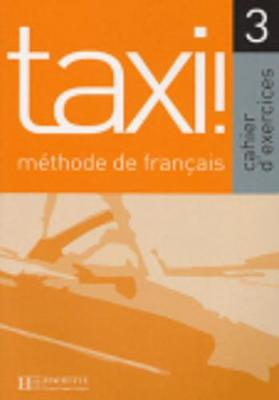 Taxi!: Cahier D'Exercices 3 (Paperback)