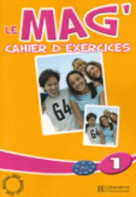 Le Mag: Cahier d'exercices 1
